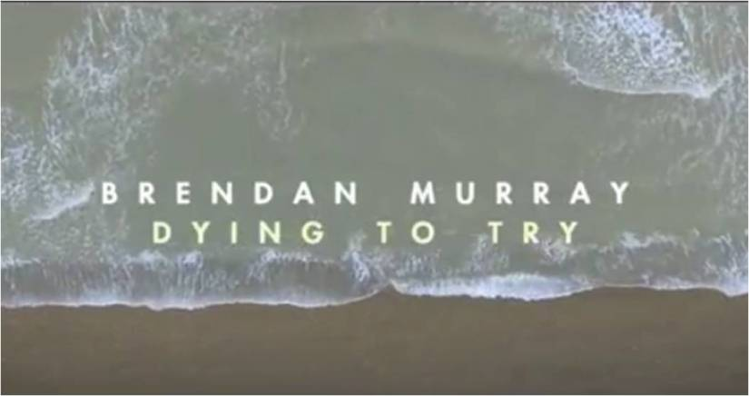brendan murray dying to try