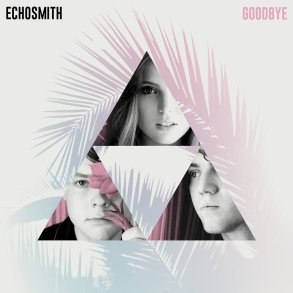 Echosmith Goodbye