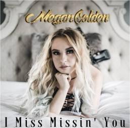 Megan Nicole I Miss Missin You
