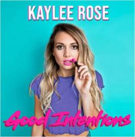 Kaylee rose good intentions