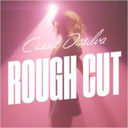 cassie desilva rough cut