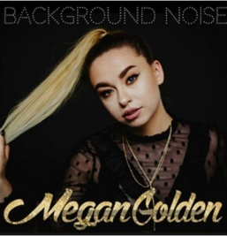 megan golden background noise