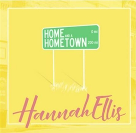 hannah ellis home and a hometown