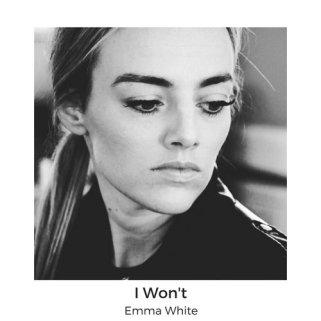 Emma White I Wont