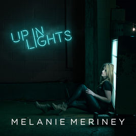 Up In Lights Melanie Meriney