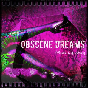 Obscene Dreams Alice